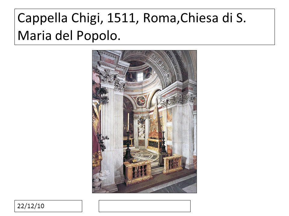 Cappella Chigi, 1511, Roma,Chiesa di S. Maria del Popolo.