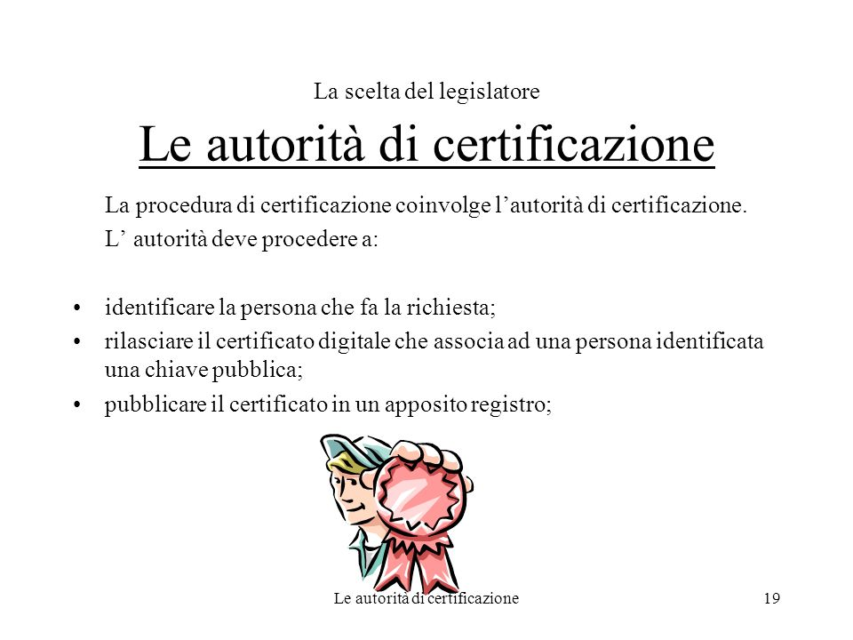 La scelta del legislatore Le autorità di certificazione