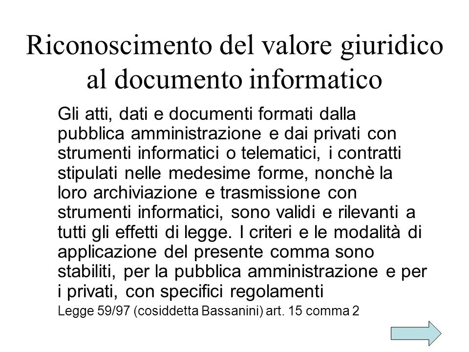 Riconoscimento del valore giuridico al documento informatico