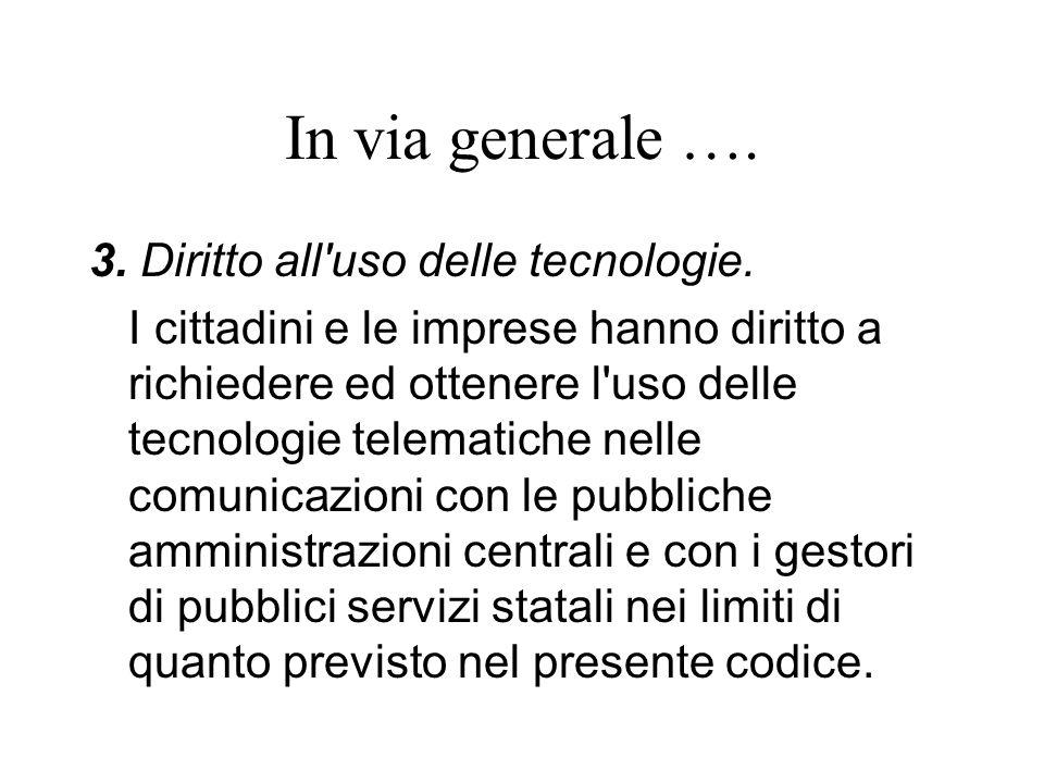 In via generale …. 3. Diritto all uso delle tecnologie.