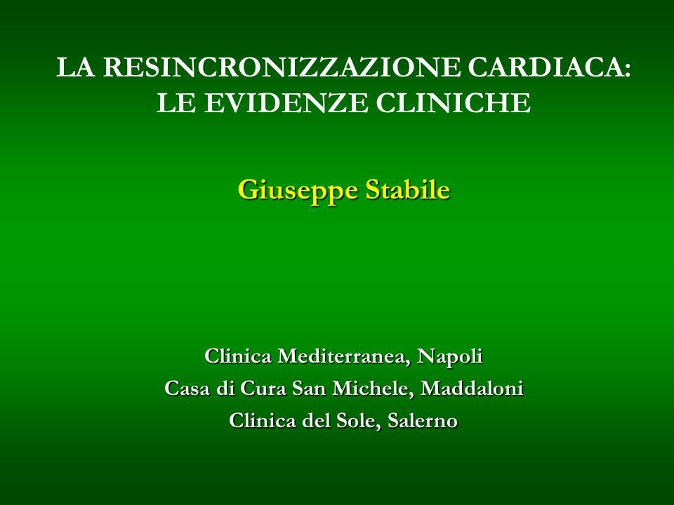 LA RESINCRONIZZAZIONE CARDIACA: LE EVIDENZE CLINICHE Giuseppe Stabile