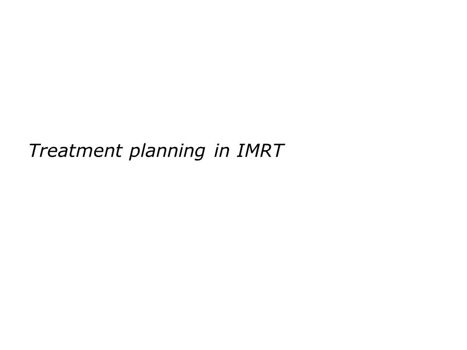 Treatment planning in IMRT