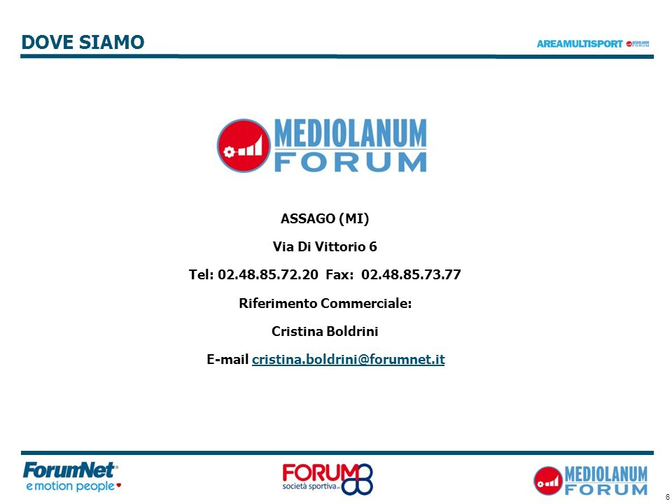 Riferimento Commerciale: E-mail cristina.boldrini@forumnet.it