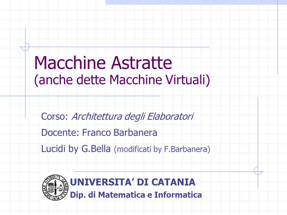 Macchine Astratte (anche dette Macchine Virtuali)