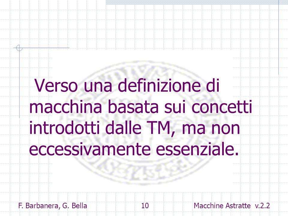 Verso una definizione di macchina basata sui concetti introdotti dalle TM, ma non eccessivamente essenziale.
