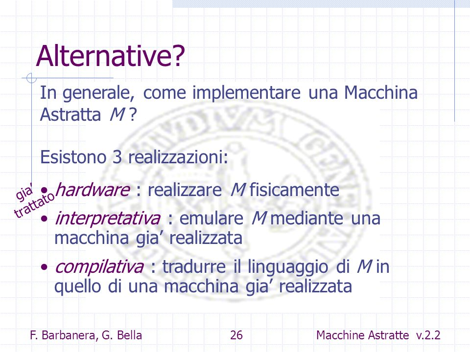 Alternative In generale, come implementare una Macchina Astratta M