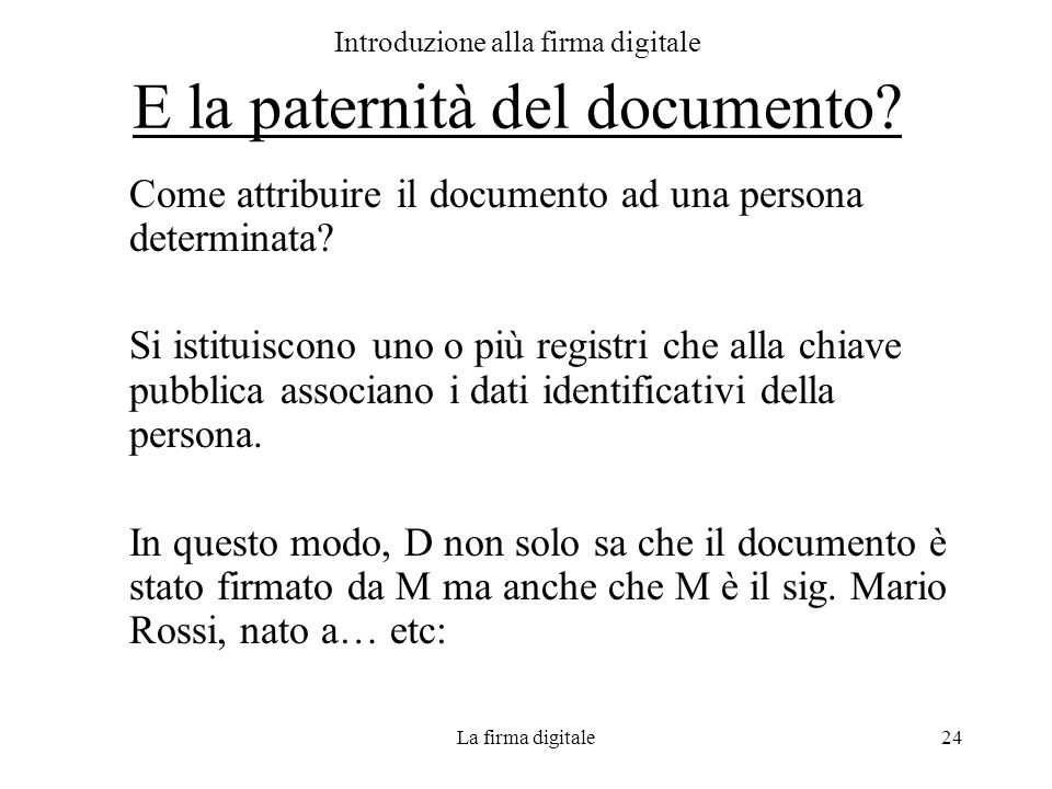Introduzione alla firma digitale E la paternità del documento