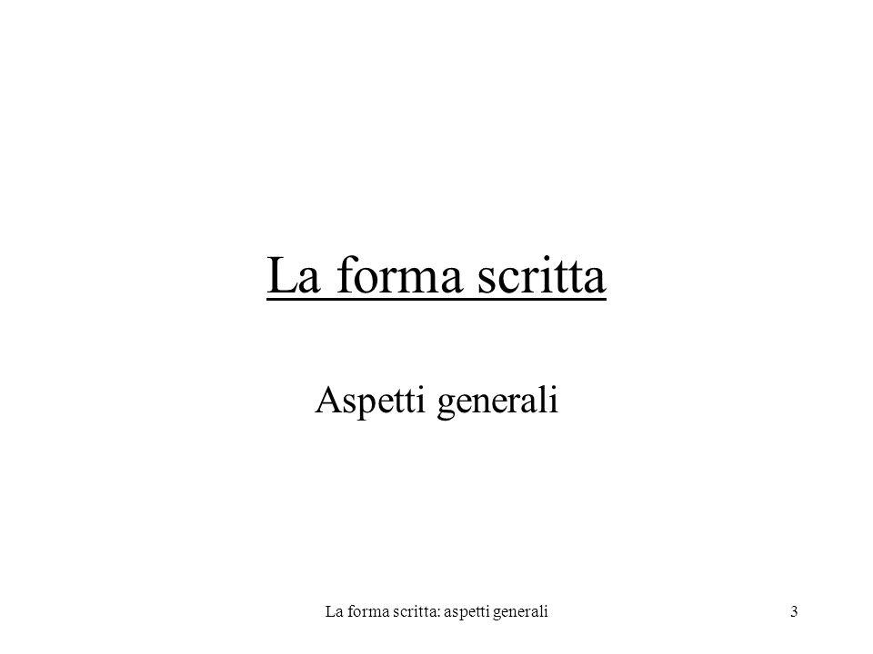 La forma scritta: aspetti generali