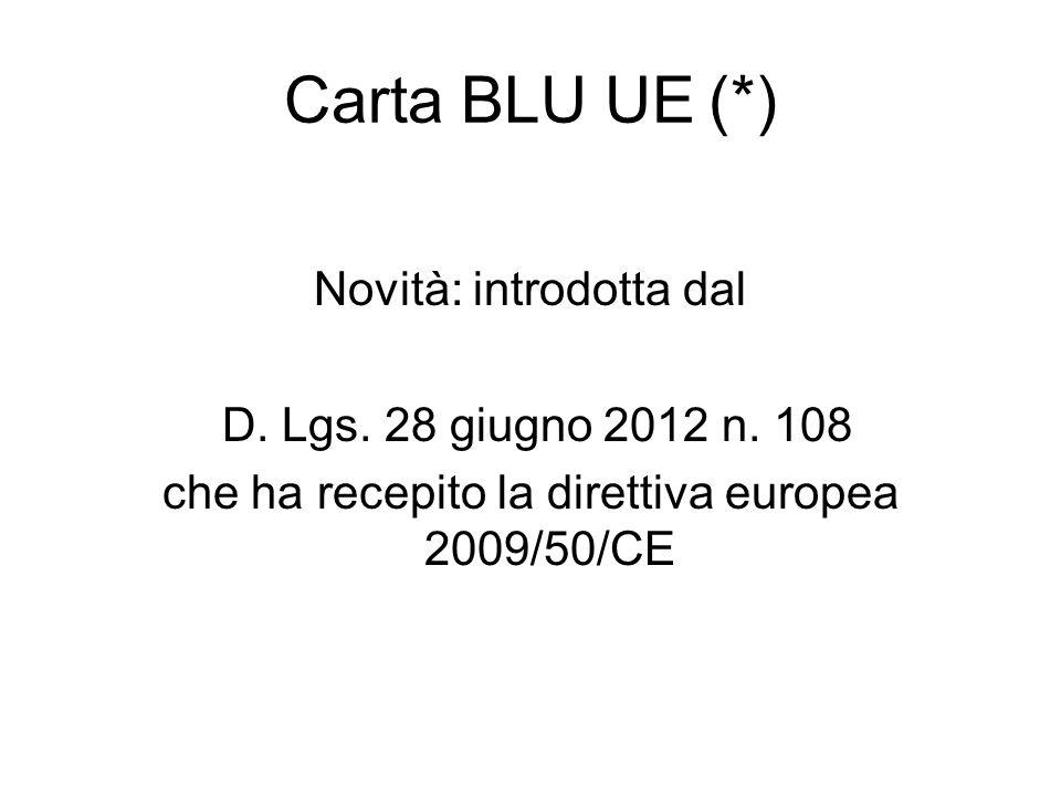 Carta BLU UE (*) Novità: introdotta dal D. Lgs. 28 giugno 2012 n. 108