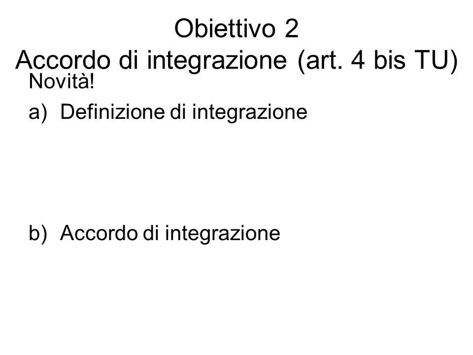 Obiettivo 2 Accordo di integrazione (art. 4 bis TU)