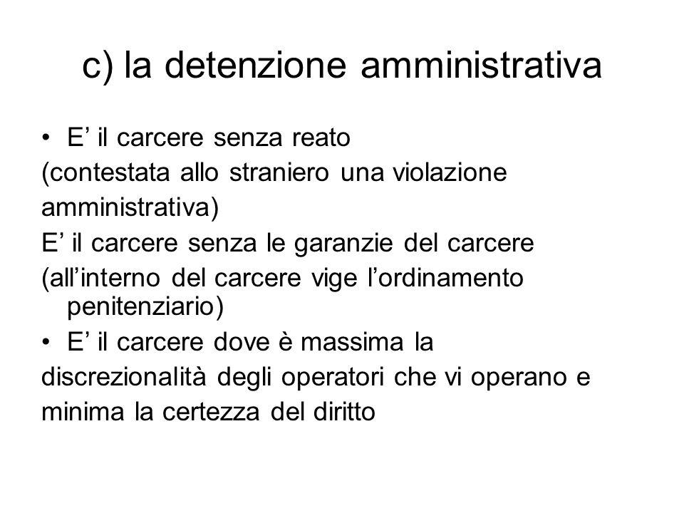 c) la detenzione amministrativa