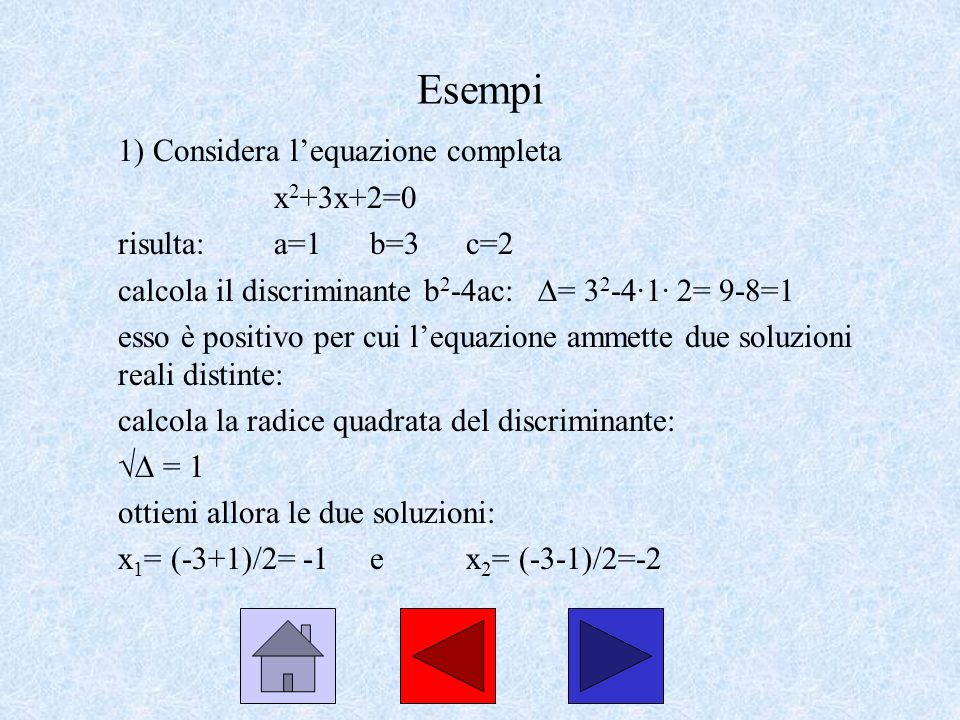 Esempi 1) Considera l'equazione completa x2+3x+2=0