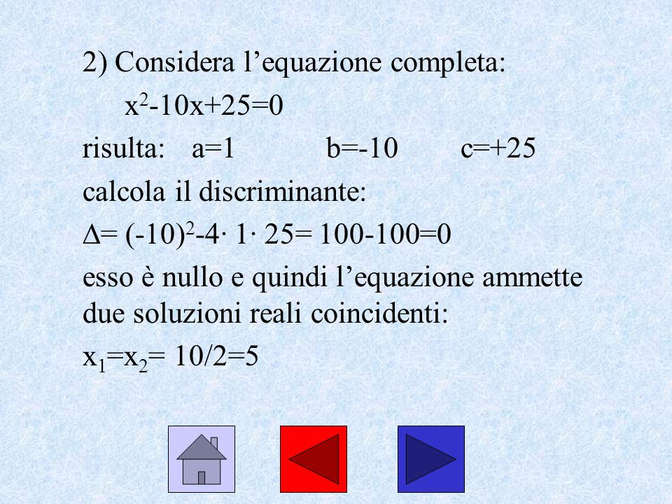 2) Considera l'equazione completa: