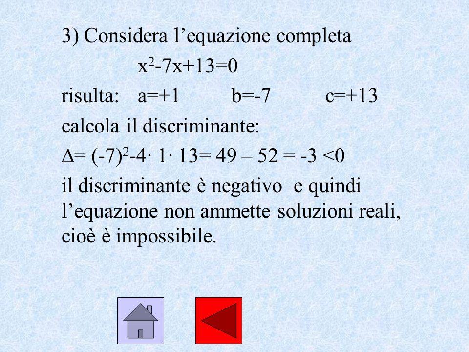 3) Considera l'equazione completa
