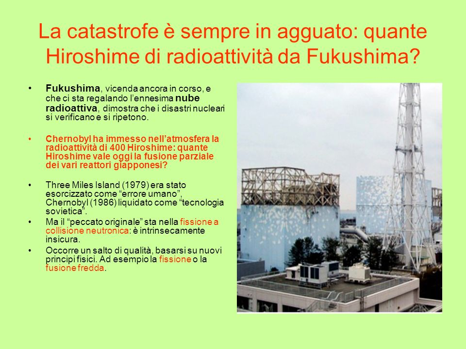 La catastrofe è sempre in agguato: quante Hiroshime di radioattività da Fukushima