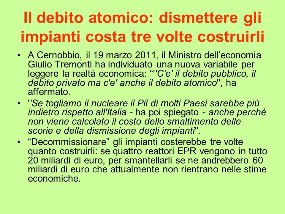 Il debito atomico: dismettere gli impianti costa tre volte costruirli