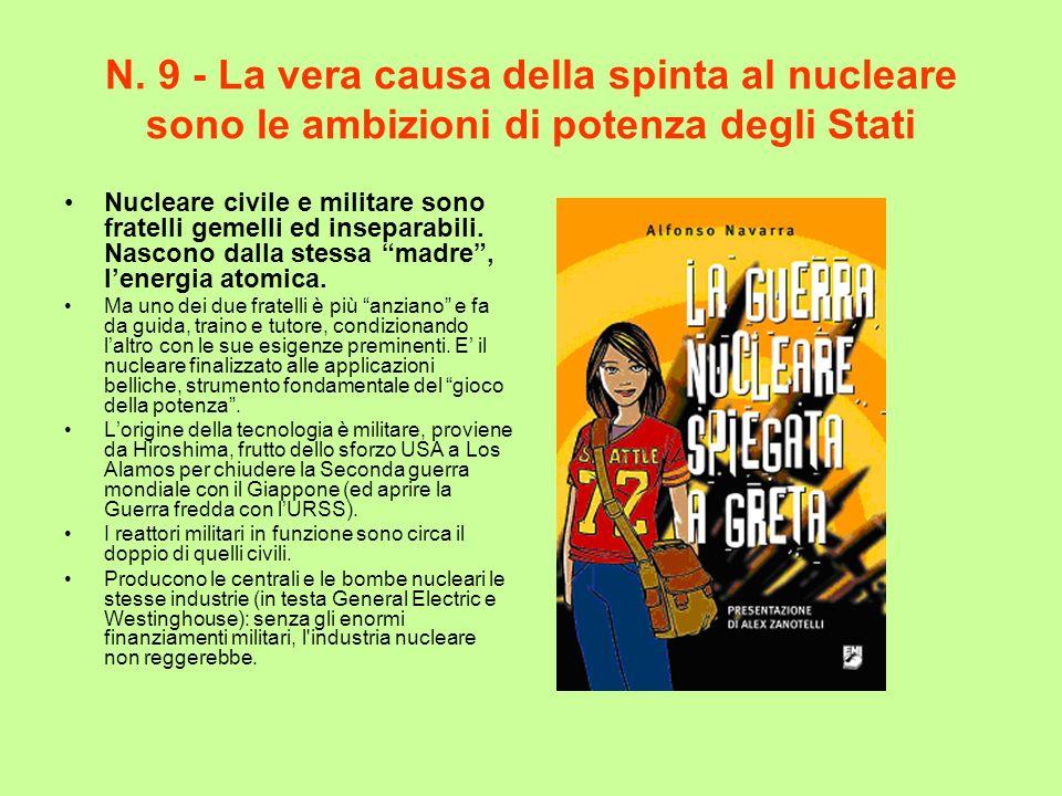 N. 9 - La vera causa della spinta al nucleare sono le ambizioni di potenza degli Stati
