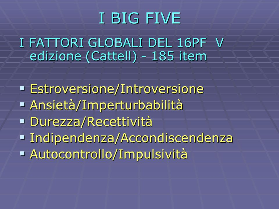 I BIG FIVE I FATTORI GLOBALI DEL 16PF V edizione (Cattell) - 185 item