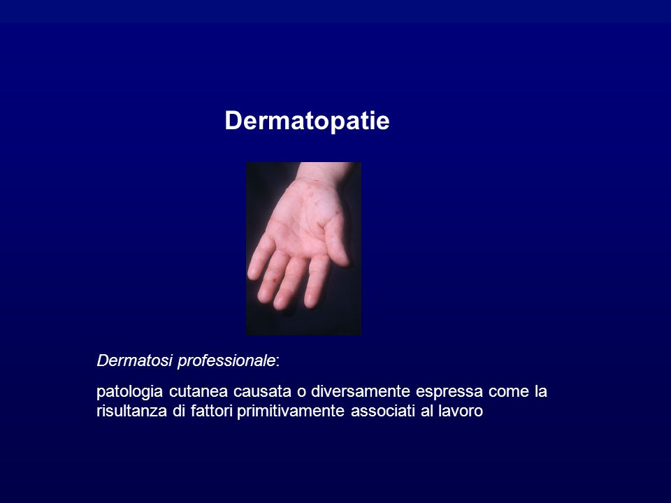 Dermatopatie Dermatosi professionale:
