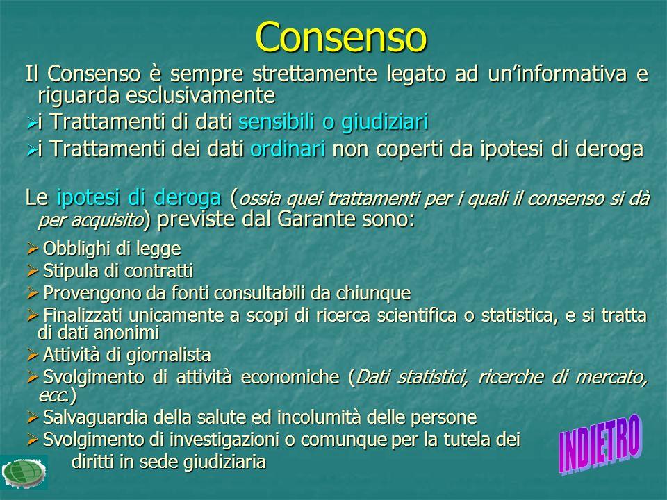 Consenso Il Consenso è sempre strettamente legato ad un'informativa e riguarda esclusivamente. i Trattamenti di dati sensibili o giudiziari.