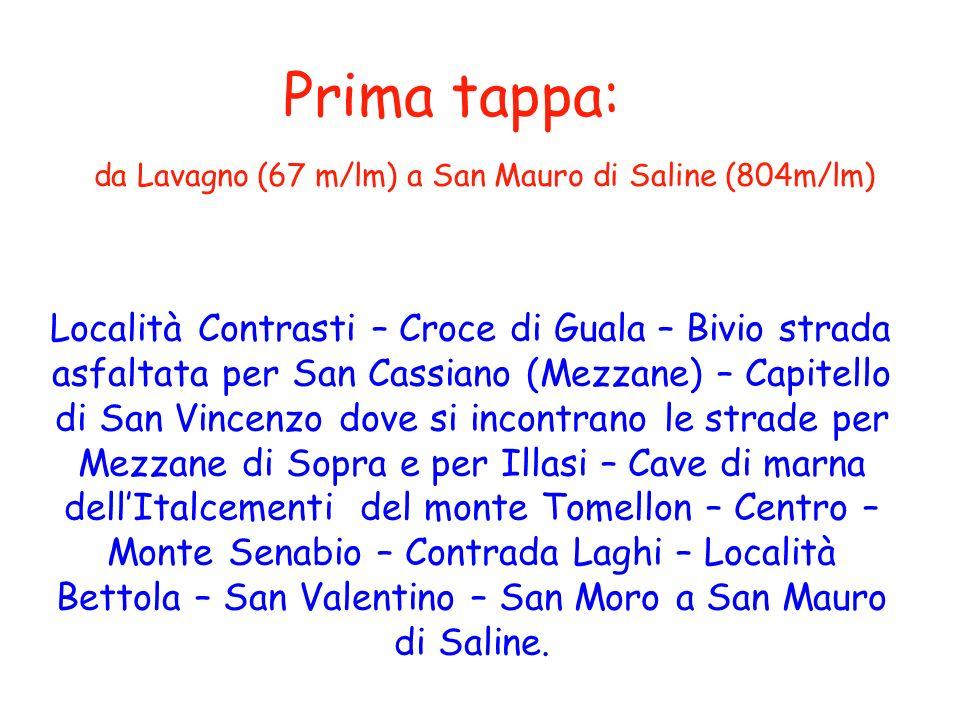 Prima tappa: da Lavagno (67 m/lm) a San Mauro di Saline (804m/lm)