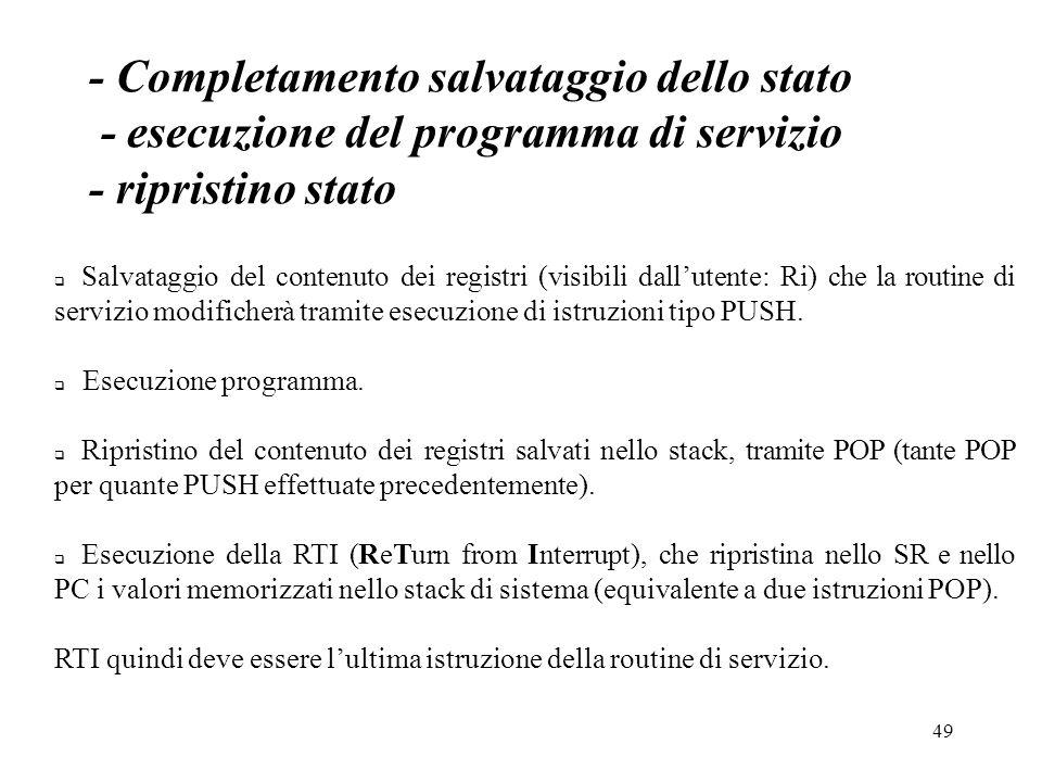 - Completamento salvataggio dello stato - esecuzione del programma di servizio - ripristino stato