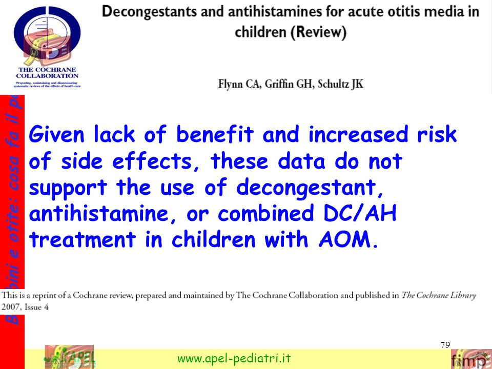 Given lack of benefit and increased risk of side effects, these data do not support the use of decongestant, antihistamine, or combined DC/AH treatment in children with AOM.