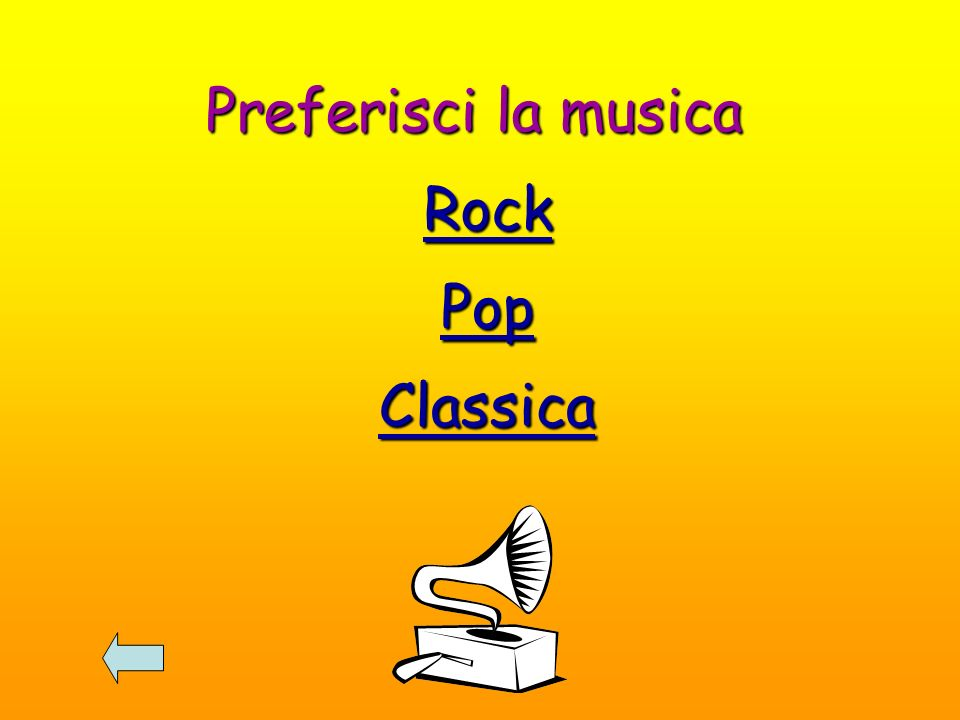 Preferisci la musica Rock Pop Classica
