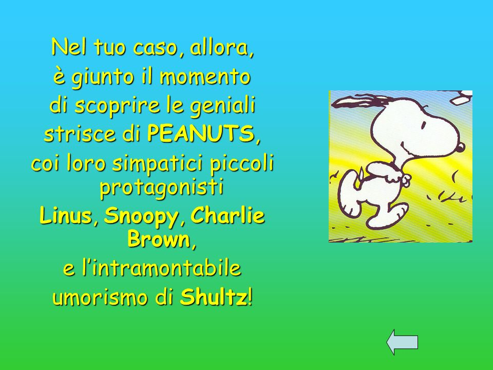 coi loro simpatici piccoli protagonisti Linus, Snoopy, Charlie Brown,