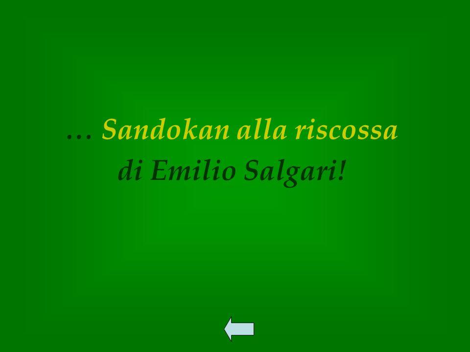 … Sandokan alla riscossa