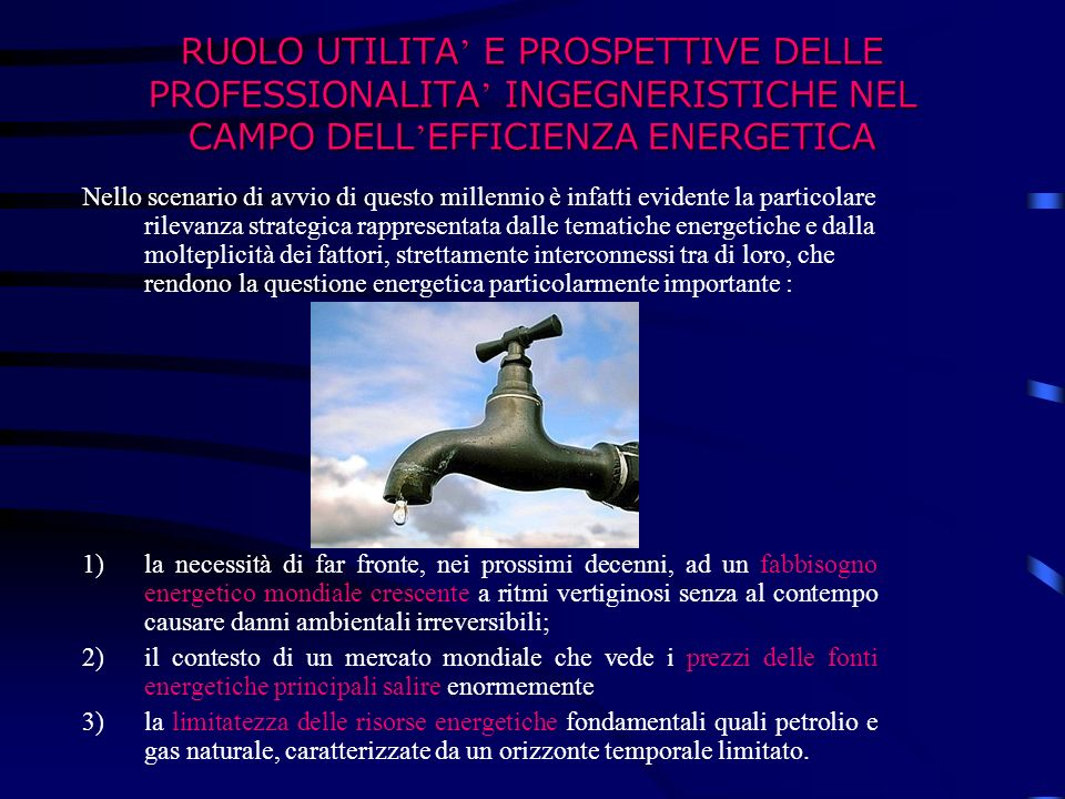 RUOLO UTILITA' E PROSPETTIVE DELLE PROFESSIONALITA' INGEGNERISTICHE NEL CAMPO DELL'EFFICIENZA ENERGETICA