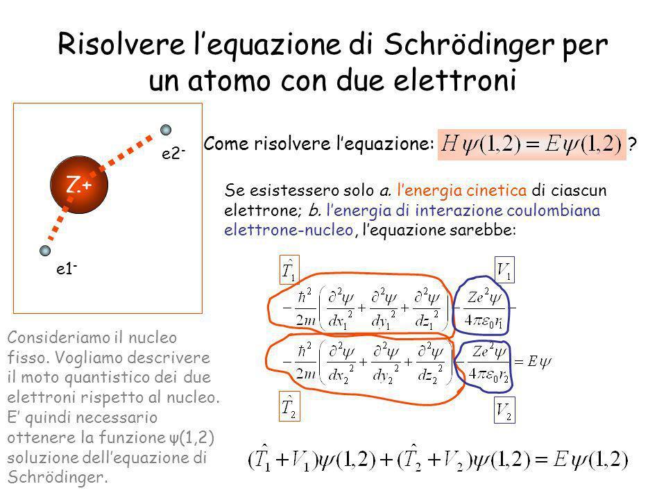 Risolvere l'equazione di Schrödinger per un atomo con due elettroni