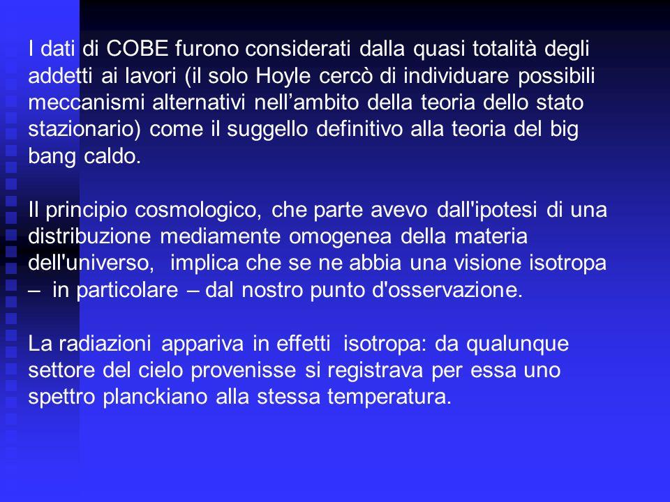 I dati di COBE furono considerati dalla quasi totalità degli