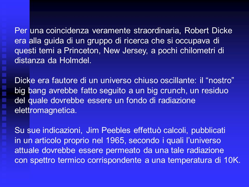 Per una coincidenza veramente straordinaria, Robert Dicke