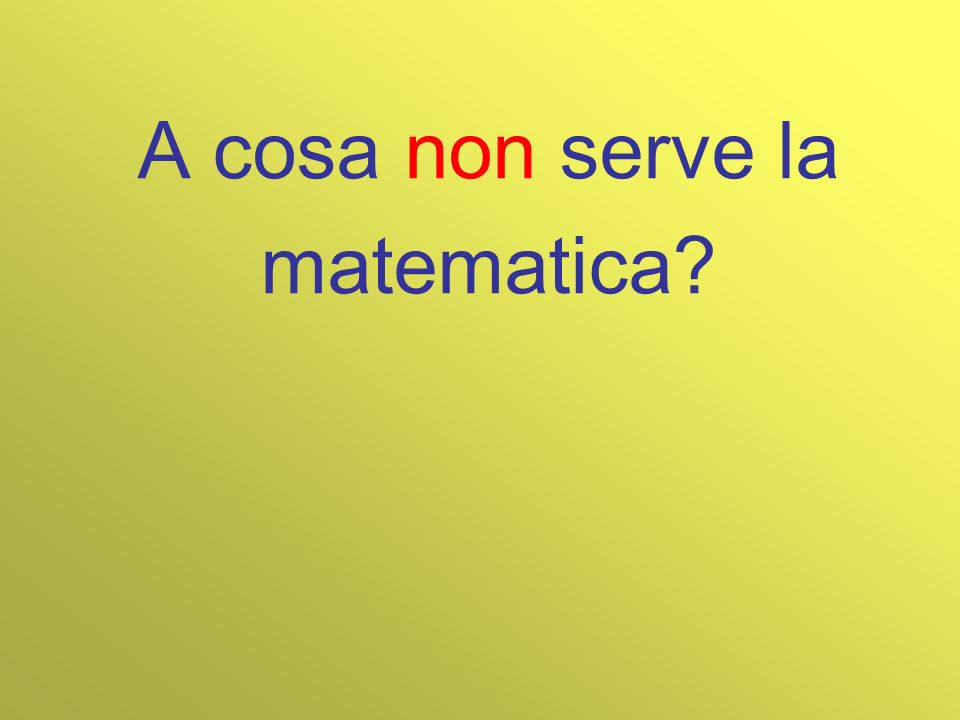 A cosa non serve la matematica