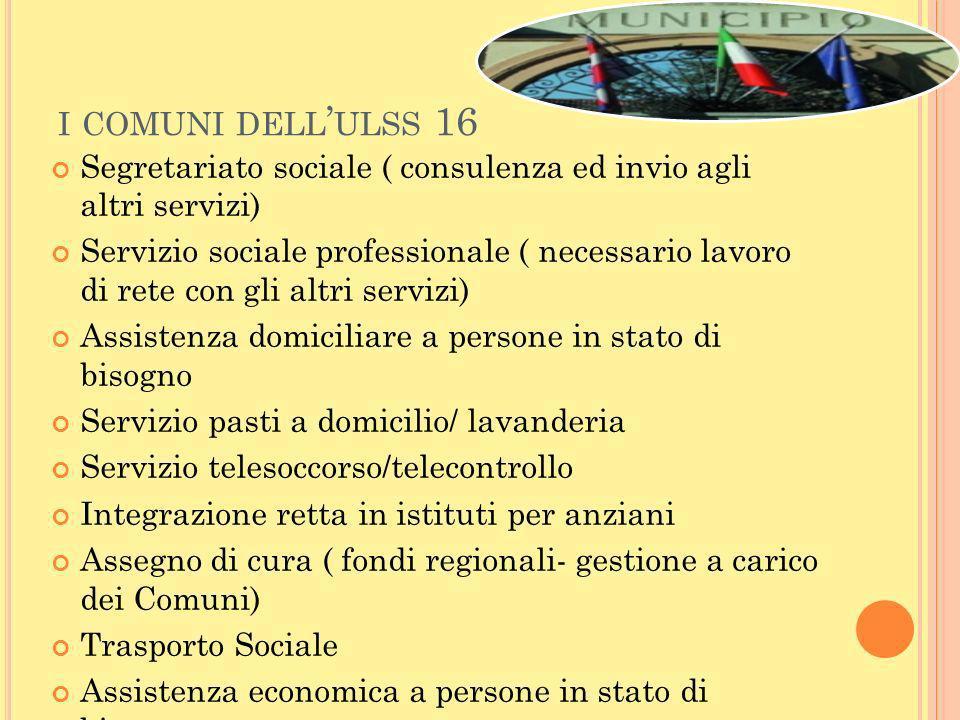 i comuni dell'ulss 16 Segretariato sociale ( consulenza ed invio agli altri servizi)