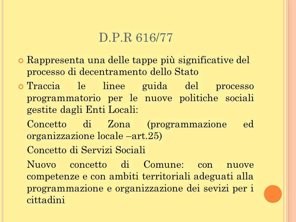 D.P.R 616/77 Rappresenta una delle tappe più significative del processo di decentramento dello Stato.