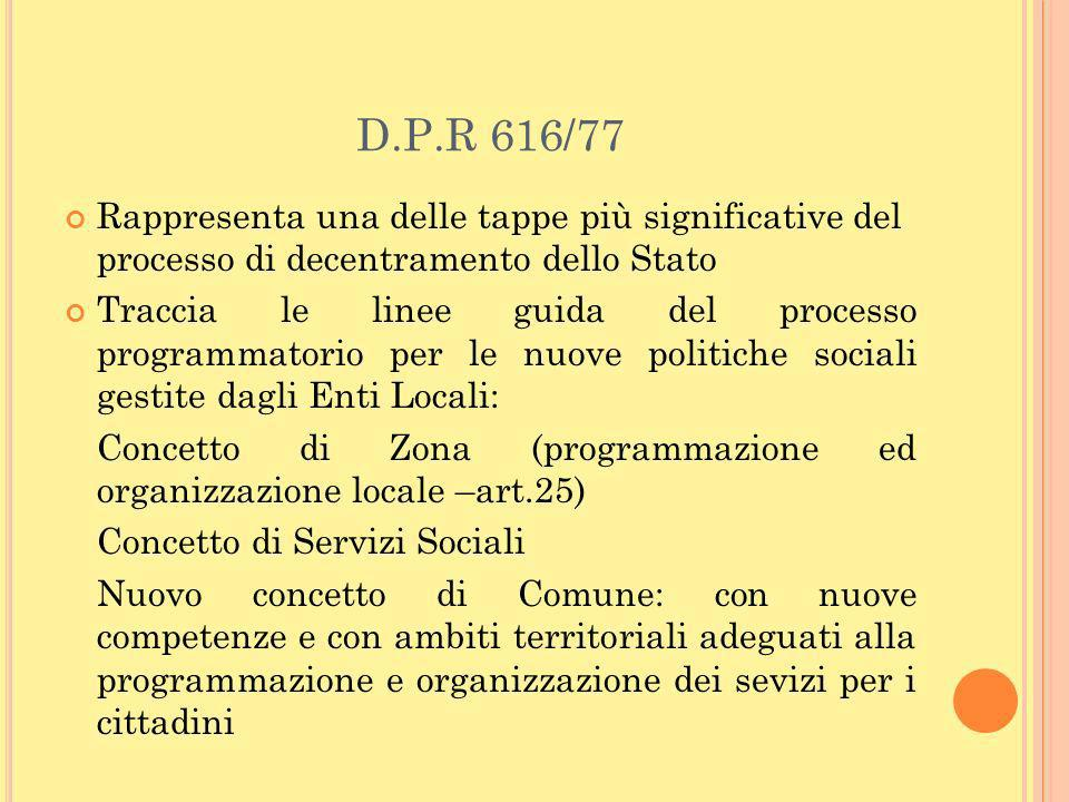 D.P.R 616/77Rappresenta una delle tappe più significative del processo di decentramento dello Stato.