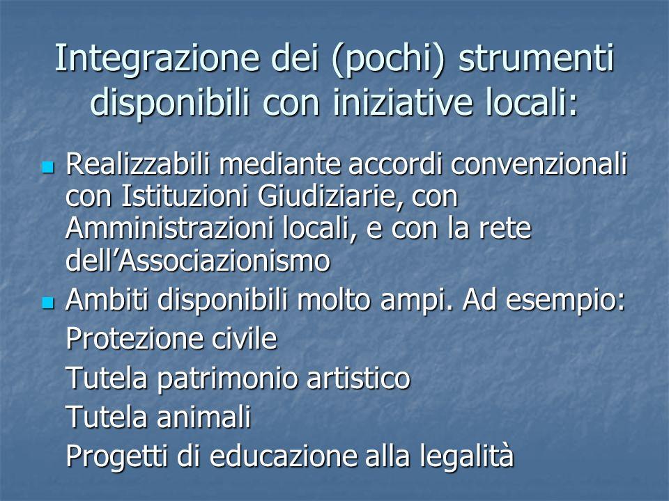 Integrazione dei (pochi) strumenti disponibili con iniziative locali: