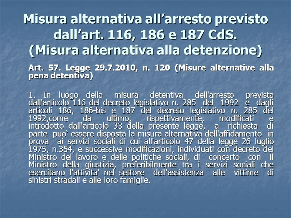 Misura alternativa all'arresto previsto dall'art. 116, 186 e 187 CdS