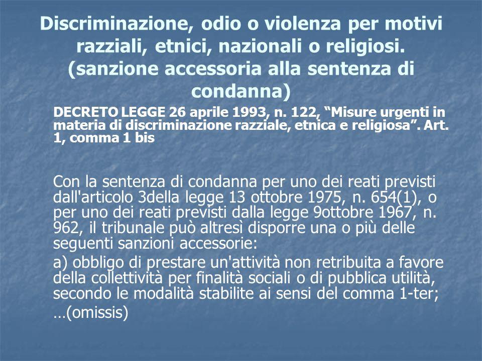 Discriminazione, odio o violenza per motivi razziali, etnici, nazionali o religiosi. (sanzione accessoria alla sentenza di condanna)