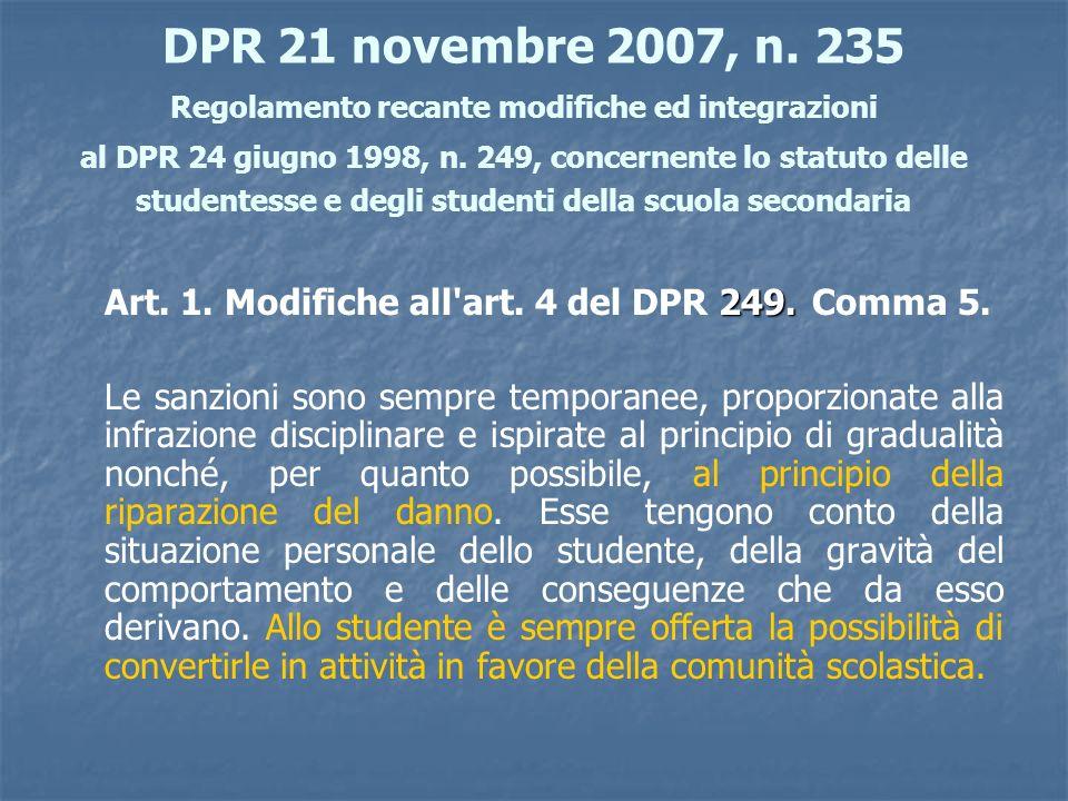DPR 21 novembre 2007, n. 235 Regolamento recante modifiche ed integrazioni al DPR 24 giugno 1998, n. 249, concernente lo statuto delle studentesse e degli studenti della scuola secondaria