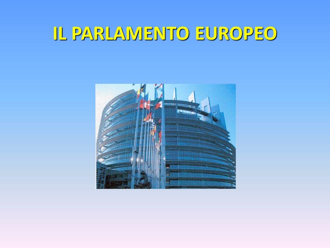 IL PARLAMENTO EUROPEO Il Parlamento europeo