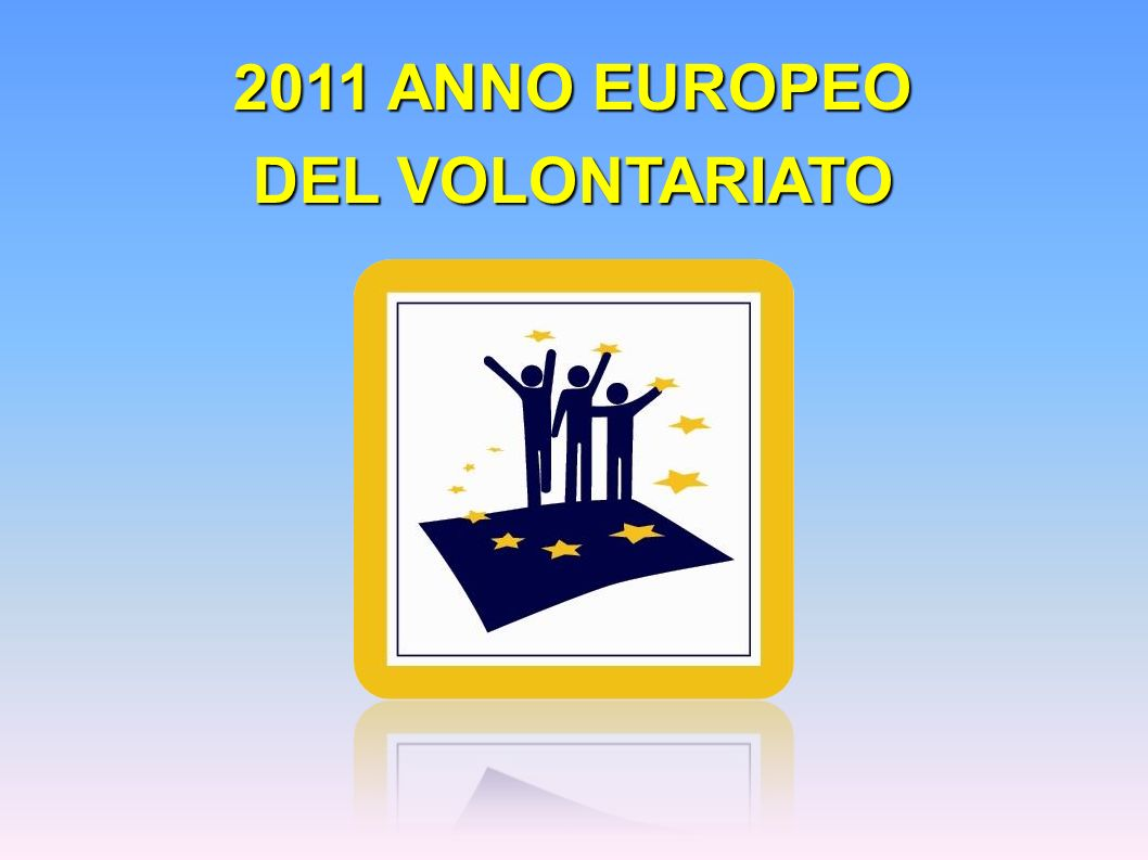 2011 ANNO EUROPEO DEL VOLONTARIATO
