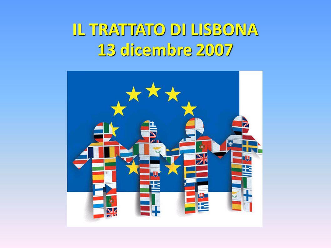 IL TRATTATO DI LISBONA 13 dicembre 2007