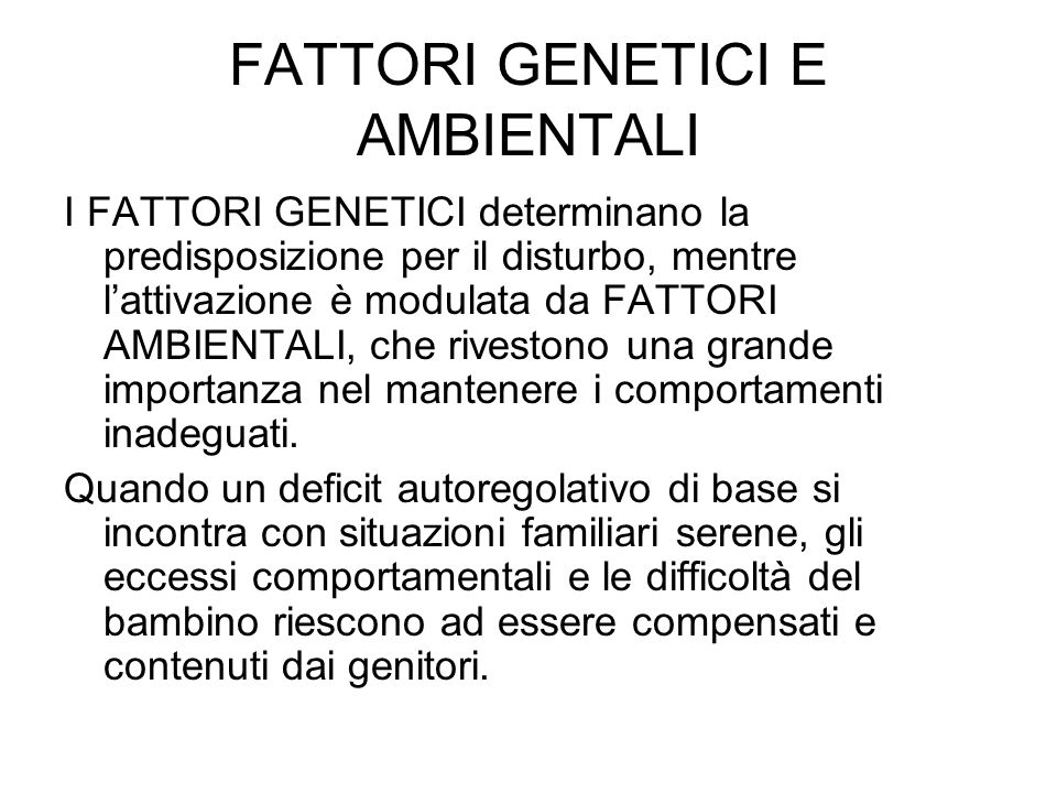 FATTORI GENETICI E AMBIENTALI