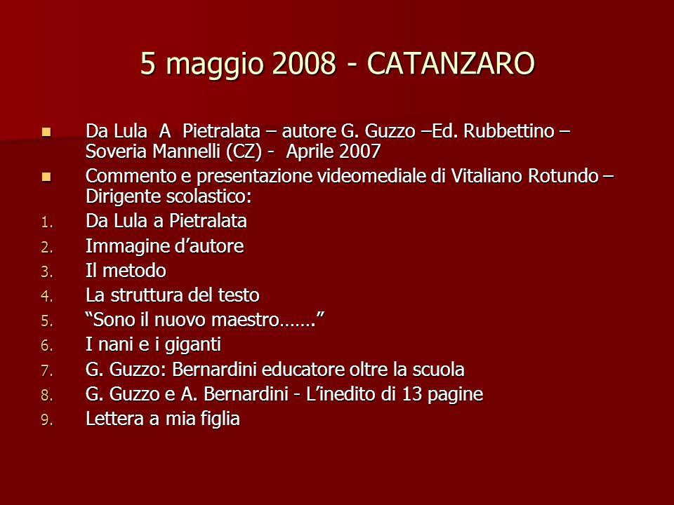 5 maggio 2008 - CATANZARO Da Lula A Pietralata – autore G. Guzzo –Ed. Rubbettino – Soveria Mannelli (CZ) - Aprile 2007.