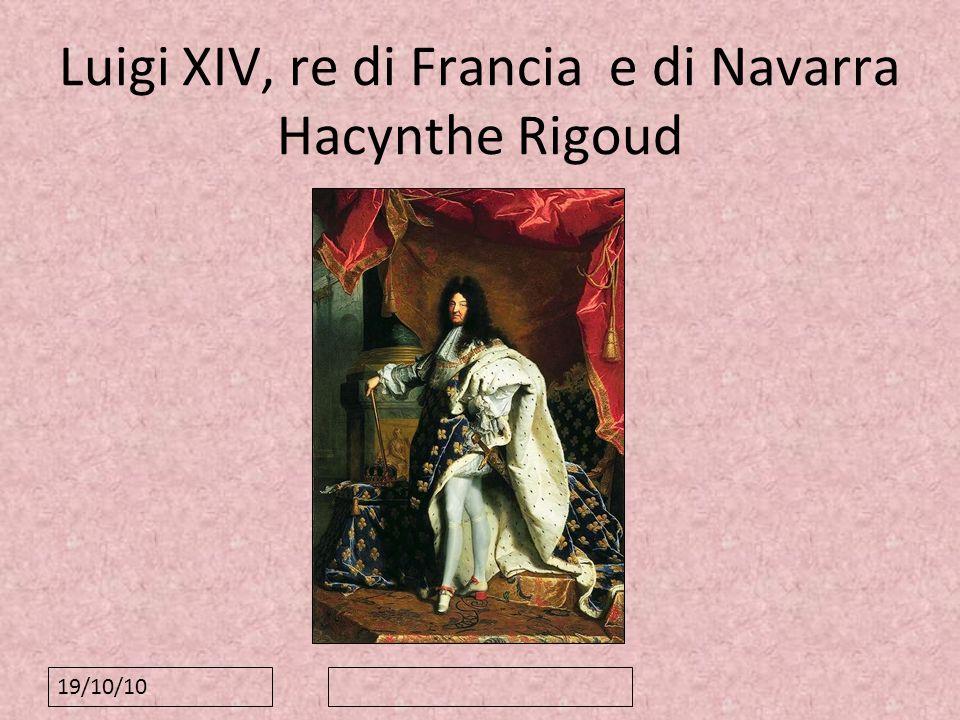 Luigi XIV, re di Francia e di Navarra Hacynthe Rigoud