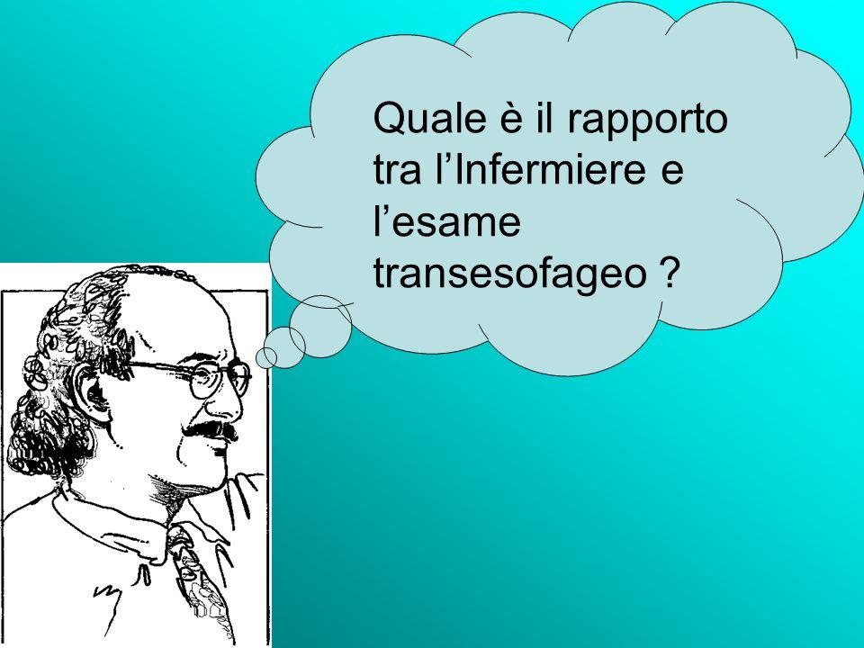 Quale è il rapporto tra l'Infermiere e l'esame transesofageo