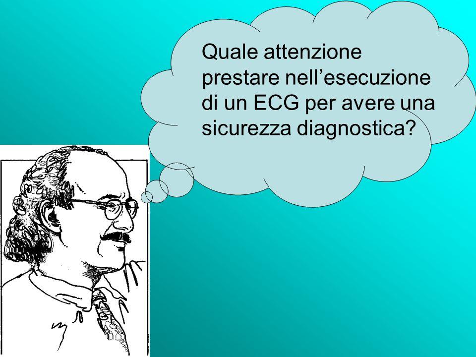 Quale attenzione prestare nell'esecuzione di un ECG per avere una sicurezza diagnostica